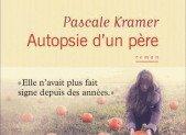 Autopsie d'un père – Pascale Kramer