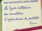 Le cercle littéraire des amateurs d'épluchures de patates – Mary Ann Shaffer & Annie Barrows