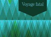 Voyage fatal – Kathy Reichs