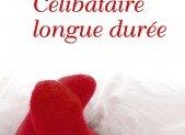 Célibataire longue durée – Véronique Poulain