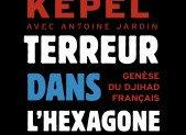 Terreur dans l'hexagone – Gilles Kepel & Antoine Jardin