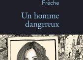 Un homme dangereux – Emilie Frèche