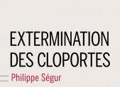 Extermination des cloportes – Philippe Ségur