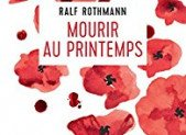 Mourir au printemps – Ralf Rothmann